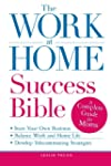 The Work-at-Home Success Bible: A Com...