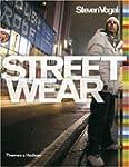 Streetwear: The Insider's Guide