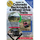 Guide to Colorado Backroads & 4-Wheel Drive Trails, 2nd Edition ~ Charles A. Wells