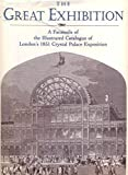 Outlet Book Company Staff; Random House Value Publishing Staff The Great Exhibition: A Facsimile of the Illustrated Catalogue of London's 1851 Crystal Palace Exposition