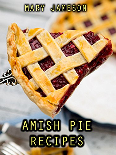 Amish Pie Recipes by Mary Jameson