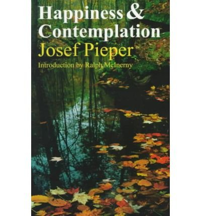 What I'm Reading — Josef Pieper's Happiness & Contemplation