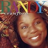 echange, troc Randy Crawford - Don'T Say It'S Over