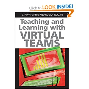 Teaching and Learning with Virtual Teams Sharmila Pixy Ferris