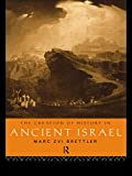 The Creation of History in Ancient Israel (0415194075) by Brettler, Marc Zvi