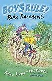 Bike Daredevils (Boy's Rule!) Felice Arena