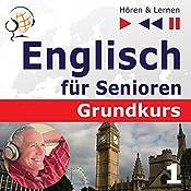 Mensch und Familie: Englisch für Senioren - Grundkurs (Hören & Lernen) | Dorota Guzik