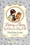 Betsy And Tacy Go Over The Big Hill (Turtleback School & Library Binding Edition) (Betsy-Tacy Books (Prebound)) (0613100093) by Lovelace, Maud Hart