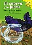 El Cuervo y La Jarra: Versin de La Fbula de Esopo (1404816186) by Blair, Eric