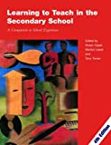 Learning to Teach in the Secondary School: A Companion to School Experience (Learning to Teach in the Secondary School Series)
