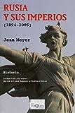 Rusia y sus imperios: (1894-2005) (Tiempo de Memoria)