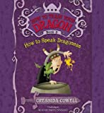 How to Train Your Dragon( How to Speak Dragonese)[HT TRAIN YOUR DRAGON HT SPE 3D][UNABRIDGED][Compact Disc]