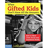 When Gifted Kids Don't Have All the Answers: How to Meet Their Social and Emotional Needs ~ James R. Delisle