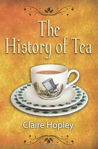 History Of Tea And Tea Times: As Seen In Books
