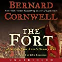 The Fort: A Novel of the Revolutionary War (       UNABRIDGED) by Bernard Cornwell Narrated by Robin Bowerman