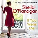 If You Were Me (       UNABRIDGED) by Sheila O'Flanagan Narrated by Aoife McMahon