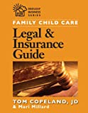 Family Child Care Legal and Insurance Guide: How to Protect Yourself from the Risks of Running a Business (Redleaf Business)