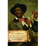 The Creolization of American Culture: William Sidney Mount and the Roots of Blackface Minstrelsy (Music in American...