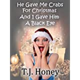 He Gave Me Crabs For Christmas And I Gave Him A Black Eye