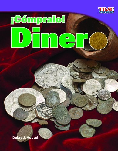 C mpralo! Historia del dinero (Buy It!: History of Money) (Time for Kids Nonfiction Readers: Level 3.8) (Spanish Edition)