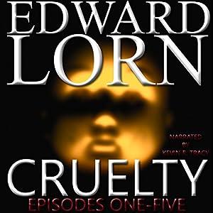 Cruelty (Episodes One - Five) Audiobook
