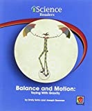 img - for Balance and Motion: Toying with Gravity (iScience Readers: Level A (Paperback)) book / textbook / text book