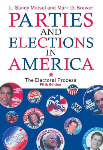 Parties and Elections in America: The Electoral Process...