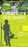 Vacances C�t� Jardin : Visites, ateliers, stages... Le temps d'un week-end ou plus
