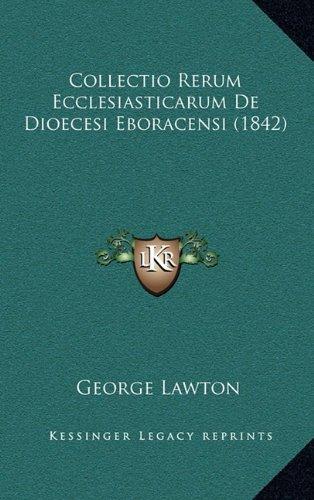 Collectio Rerum Ecclesiasticarum de Dioecesi Eboracensi (1842)