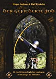 Der gefiederte Tod: Geschichte des englischen Langbogens in den Kriegen des Mittelalters