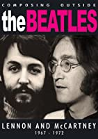 The Beatles - Composing Outside The Beatles: Lennon & McCartney 1967-1972