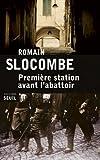 Première station avant l'abattoir par Slocombe