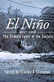 img - for El Ni?o 1997-1998: The Climate Event of the Century by Stanley A. Changnon (2000-01-01) book / textbook / text book