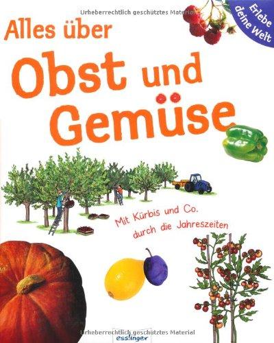 Alles über Obst Und Gemüse Erlebe Deine Welt Mit Kürbis Co