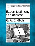 Expert Testimony: An Address.