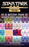 Star Trek: 10 is Better Than 01 (Star Trek: Starfleet Corps of Engineers)
