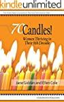 70Candles! Women Thriving in Their 8t...