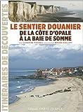 """Afficher """"Le Sentier douanier de la baie de Somme à la Côte d'Opale"""""""