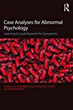 img - for Case Analyses for Abnormal Psychology: Learning to Look Beyond the Symptoms book / textbook / text book