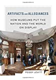 img - for Artifacts and Allegiances: How Museums Put the Nation and the World on Display book / textbook / text book