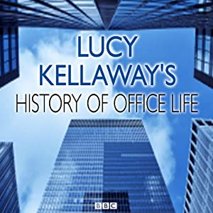 Lucy Kellaway's History of Office Life | [Somethin' Else]