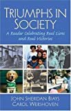 img - for Triumphs in Society: A Reader Celebrating Real Lives and Real Victories book / textbook / text book