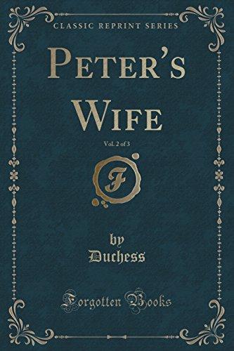 Peter's Wife, Vol. 2 of 3 (Classic Reprint)
