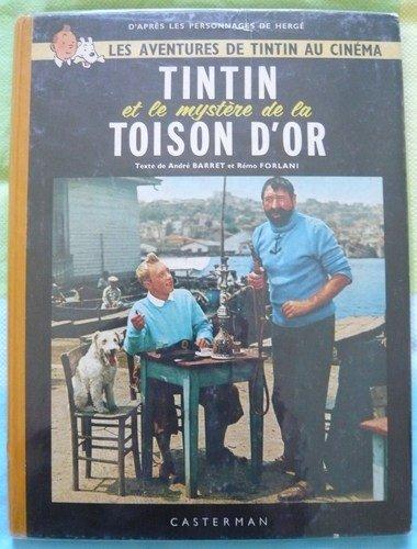 Un Album-Film: Les Aventures De Tintin Au Cinema: Tintin et Le Mystere de La Toison D'or