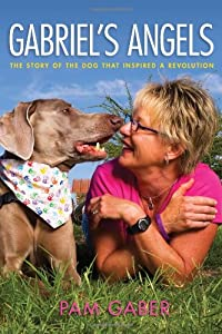 Gabriel's Angels - The Story of the Dog Who Inspired a Revolution download ebook