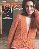 Knits to Be Noticed (Leisure Arts #4545)