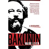 Bakunin: The Creative Passionby Mark Leier