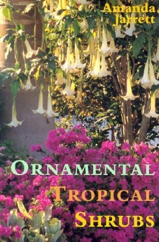 Ornamental Tropical Shrubs by Amanda Jarrett (2003-09-01)
