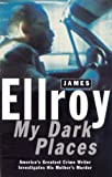 My Dark Places (0099549611) by Ellroy, James