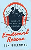 img - for Emotional Rescue: Essays on Love, Loss, and Life--With a Soundtrack book / textbook / text book